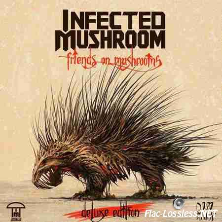 Infected Mushroom - Friends On Mushrooms (2015) FLAC (tracks)