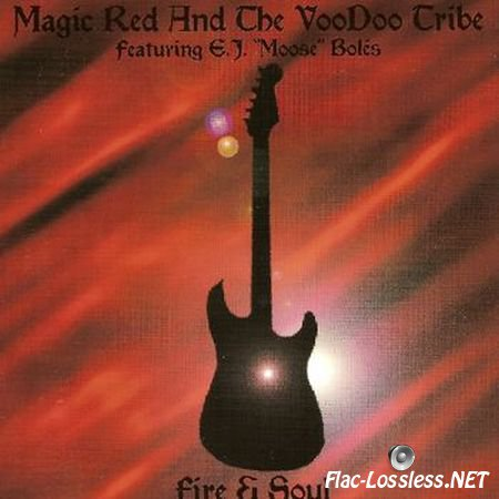 Magic Red & The Voodoo Tribe - Fire & Soul (2002) FLAC (image + .cue)