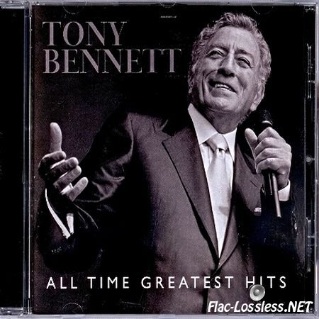 Tony Bennett - All Time Greatest Hits (2011) FLAC (image+.cue)