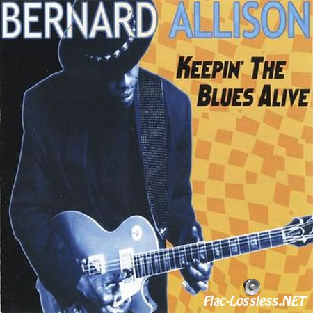 Bernard Allison - Keepin' The Blues Alive (1997) APE (image + .cue)