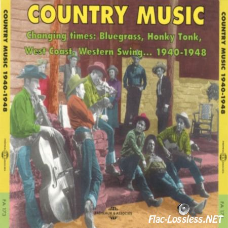 VA - Country Music - Changing Times: Bluegrass, Honky Tonk, West Coast, Western Swing... 1940-1948 (1999) FLAC