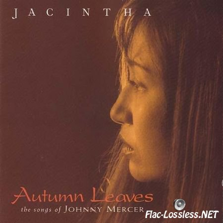 Jacintha - Autumn Leaves: The Songs Of Johnny Mercer (1999) FLAC (image + .cue)