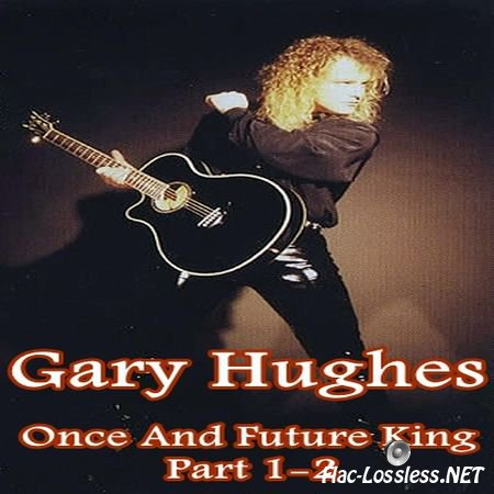 Gary Hughes - Once And Future King Part I & II (2 CD) (2003) FLAC