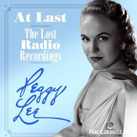 Peggy Lee - At Last: The Lost Radio Recordings (2015) FLAC (tracks + .cue)