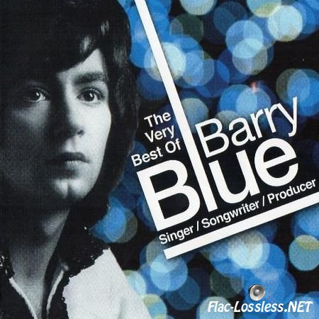 Barry Blue - The Very Best Of Barry Blue (Singer, Songwriter, Producer) (2012) FLAC (image + .cue)
