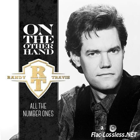 Randy Travis - On The Other Hand - All The Number Ones (2015) FLAC