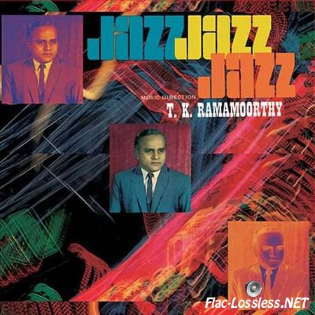 T.K. Ramamoorthy - Fabulous Notes and Beats of the Indian Carnatic-Jazz (2011) FLAC (tracks+.cue)