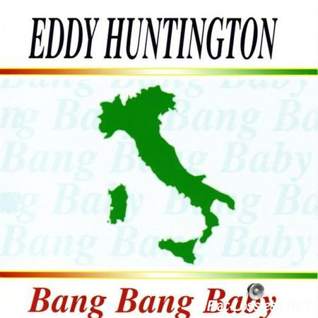 Eddy Huntington - Bang Bang Baby (1999) FLAC (tracks + .cue)