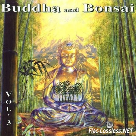 Oliver Shanti & Friends - Buddha and Bonsai vol. 3 (2001) FLAC (image + .cue)