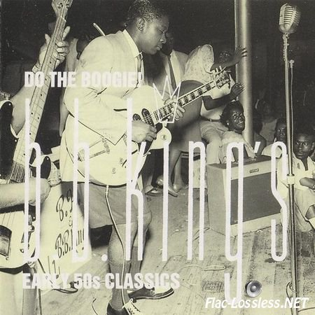B.B. King - Do The Boogie! B.B. King's Early 50s Classics (1988) APE (image + .cue)