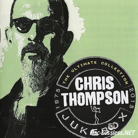 Chris Thompson - Jukebox - The Ultimate Collection 1975-2015 (2015) FLAC (image + .cue)