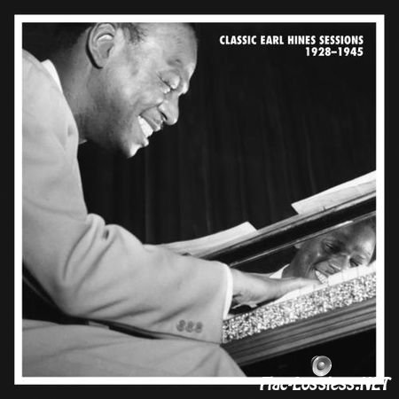 Earl Hines - Classic Earl Hines Sessions 1928-1945 (2012) FLAC (tracks+.cue)