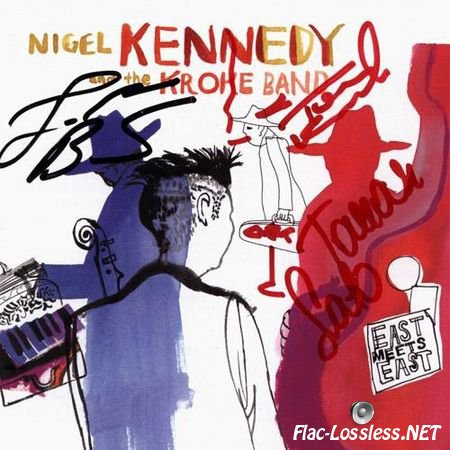 Nigel Kennedy and the Kroke Band - East Meets East (2003) FLAC (tracks + .cue)