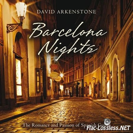 David Arkenstone - Barcelona Nights (2015) FLAC (tracks + .cue)