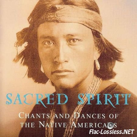 Sacred Spirit - Chants And Dances Of The Native Americans (Special Edition) (1994/2011) FLAC (tracks + .cue)