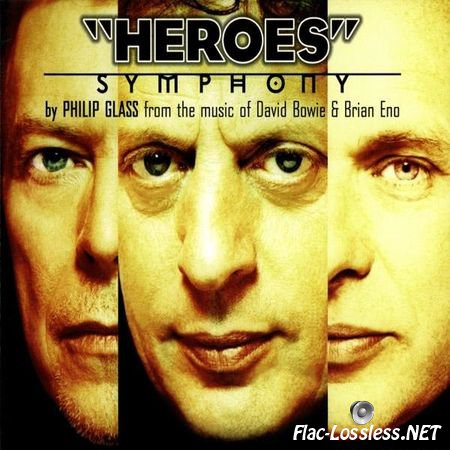 "Philip Glass - ""Heroes"" Symphony (from the music of David Bowie & Brian Eno) (1997) FLAC (tracks + .cue)"