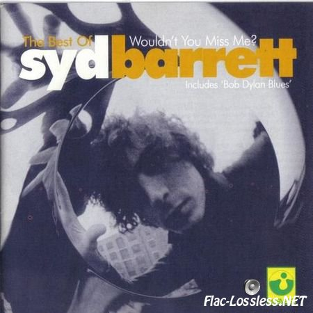Syd Barrett - Wouldn't You Miss Me - The Best Of Syd Barrett (2001) APE (image + .cue)