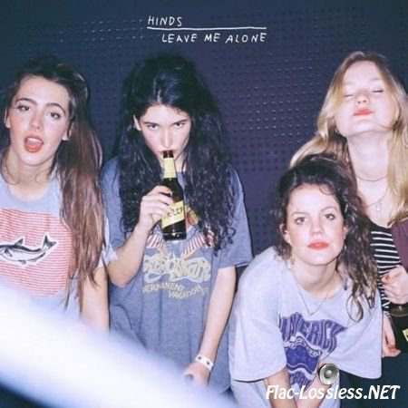 Hinds - Leave Me Alone (2016) FLAC (tracks + .cue)