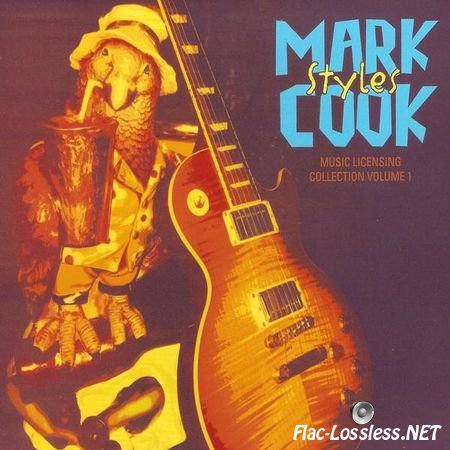 Mark Cook - Styles (music licensing collection volume 1) (2009) FLAC (image + .cue)