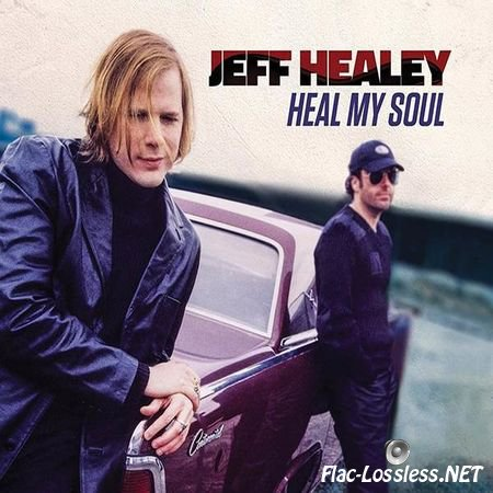 Jeff Healey - Heal My Soul (2016) FLAC (image + .cue)