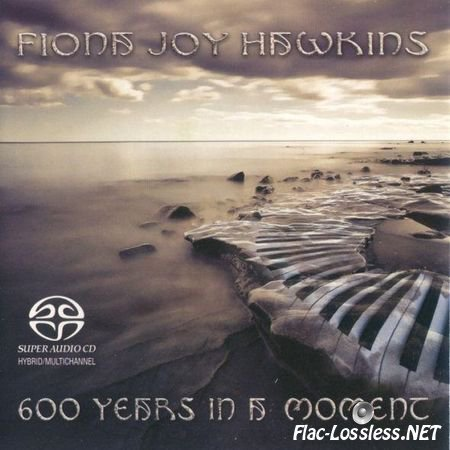 Fiona Joy Hawkins - 600 Years In A Moment (2013) WV (image + .cue)
