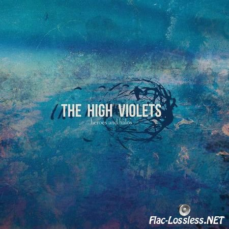 The High Violets - Heroes and Halos (2016) FLAC (tracks)