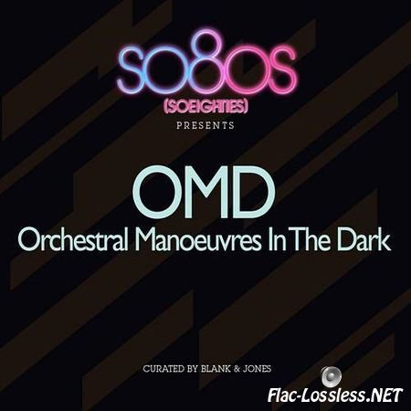OMD - So80s Presents Orchestral Manoeuvres In The Dark (curated by Blank & Jones) (2011) FLAC (tracks + .cue)