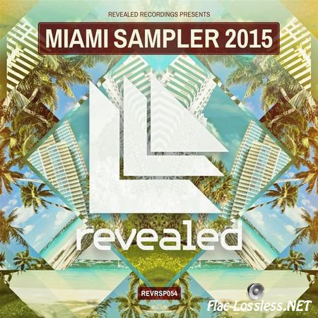 VA - Revealed Recordings presents Miami Sampler 2015 (2015) FLAC (tracks)