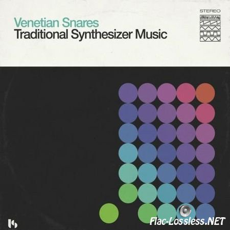 Venetian Snares - Traditional Synthesizer Music (2016) FLAC (tracks + .cue)