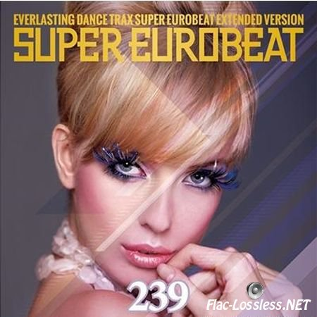VA - Super Eurobeat Vol. 239 (2016) FLAC (tracks + .cue)