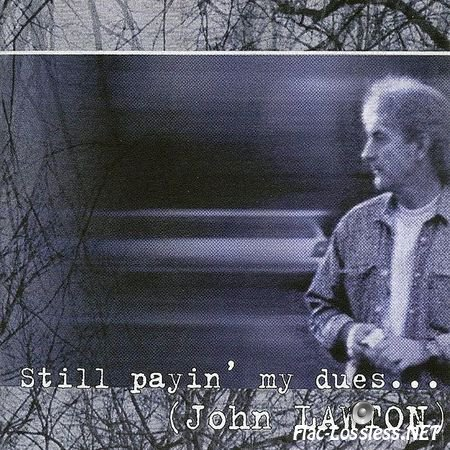 John Lawton - Still Paying My Dues To The Blues (2000/2009) APE (image + .cue)