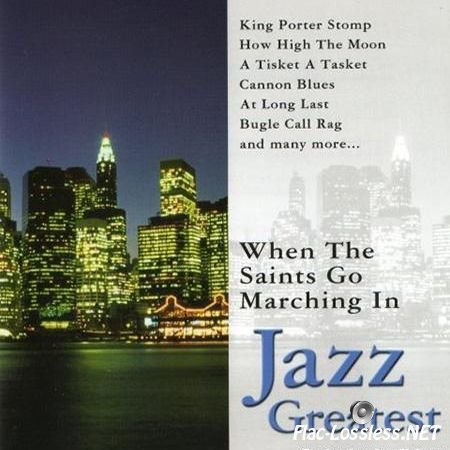 VA - When the Saints Go Marching in: Jazz Greatest (2005) FLAC (tracks + .cue)