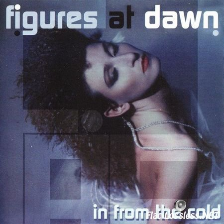 Figures At Dawn - In From The Cold (2001) FLAC (image + .cue)