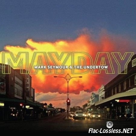Mark Seymour & The Undertow - Mayday (2015) FLAC (tracks + .cue)