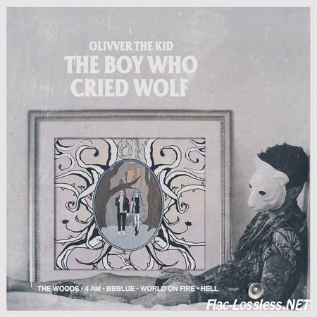 Olivver The Kid - The Boy Who Cried Wolf (2015) FLAC