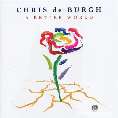Chris de Burgh - A Better World (2016) FLAC (image + .cue)