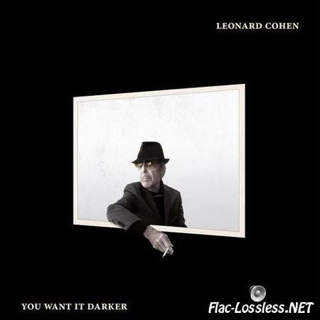 Leonard Cohen - You Want It Darker (2016) FLAC (image + .cue)