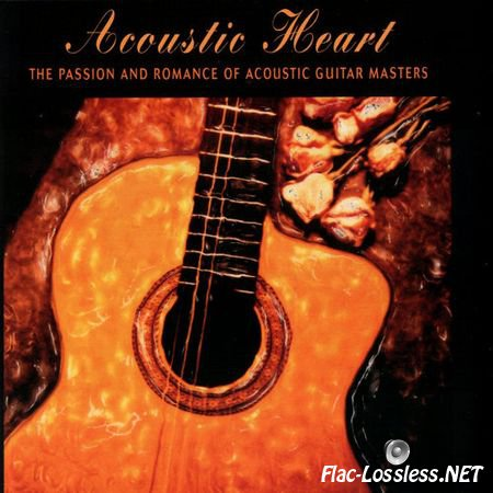 VA - Acoustic Heart: The Passion And Romance Of Acoustic Guitar Masters (1997) FLAC (tracks)