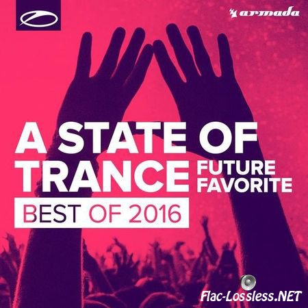 Armin Van Buuren & VA - A State Of Trance: Future Favorite Best Of 2016 (2016) FLAC (tracks)