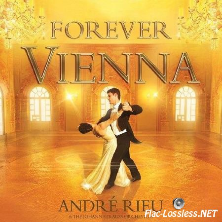 Andre Rieu - Forever Vienna (2009) FLAC (tracks + .cue)