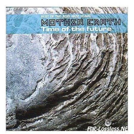 Mother Earth - Time of the future (2001) FLAC (image + .cue)