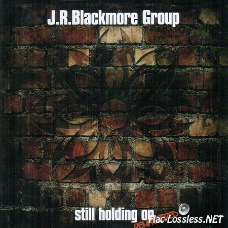 J. R. Blackmore Group - Still Holding On (1990, 2005) APE (image + .cue)