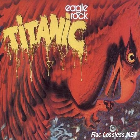 Titanic - Eagle Rock (1973/2000) FLAC (tracks + .cue)
