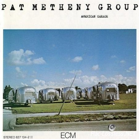 Pat Metheny Group - American Garage (1979/Unknown) FLAC (image + .cue)