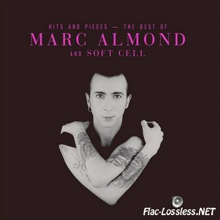 Marc Almond - Hits And Pieces: The Best Of Marc Almond & Soft Cell (2017) FLAC (image + .cue)