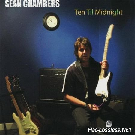 Sean Chambers - Ten Til Midnight (2009) FLAC (image + .cue)