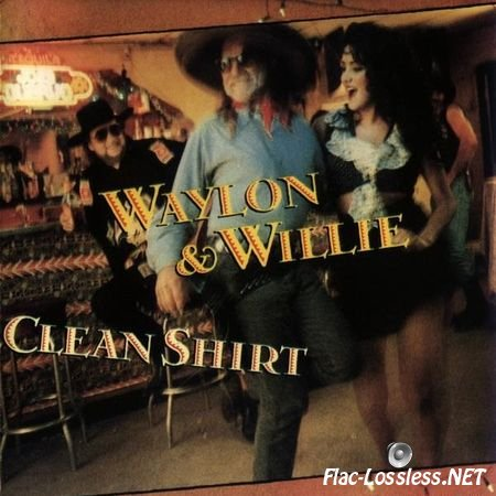 Waylon Jennings & Willie Nelson - Clean Shirt (1991) APE (image + .cue)