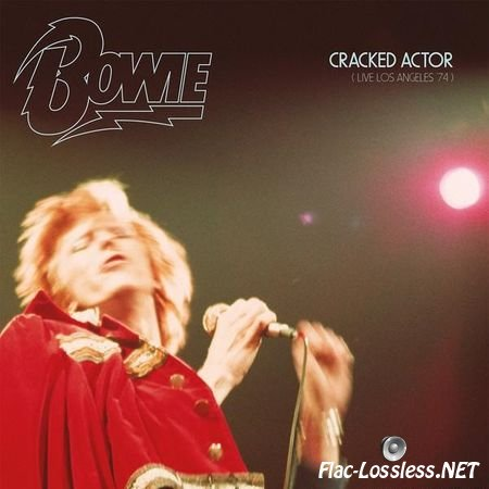 David Bowie - Cracked Actor (Live Los Angeles '74) (2017) (Vinyl) FLAC (tracks)