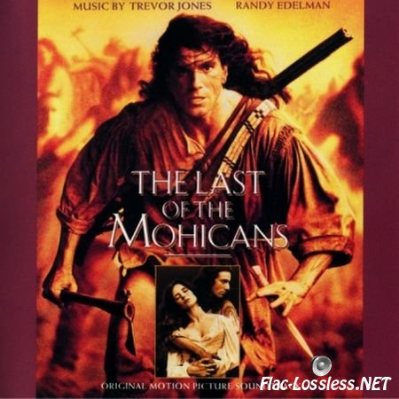 Trevor Jones & Randy Edelman - The Last OF The Mohicans (1992) FLAC (tracks+.cue)
