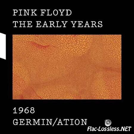 Pink Floyd - The Early Years 1968: Germin/ation (2017) FLAC (tracks)